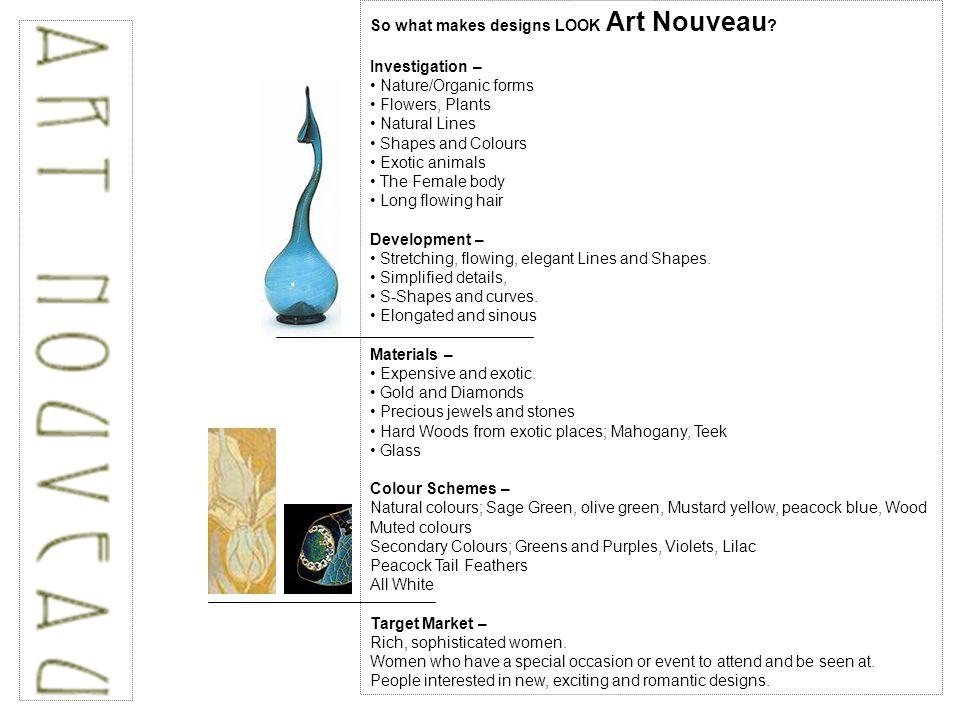 So what makes designs LOOK Art Nouveau .
