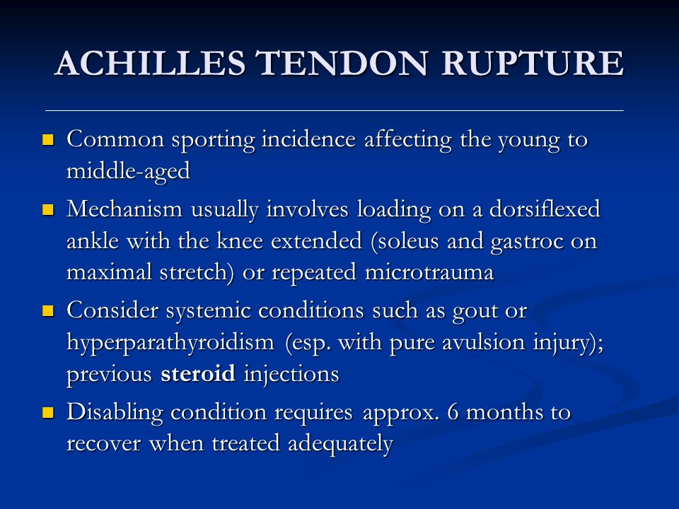 ACHILLES TENDON RUPTURE Common sporting incidence affecting the young to middle-aged Common sporting incidence affecting the young to middle-aged Mech