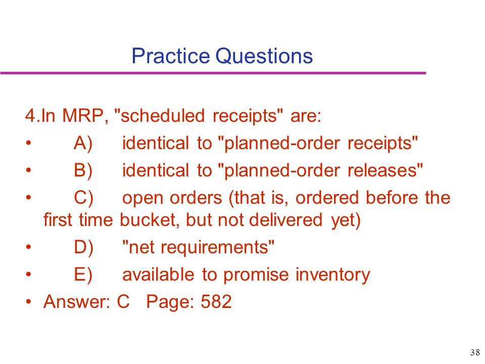 38 Practice Questions 4.In MRP,