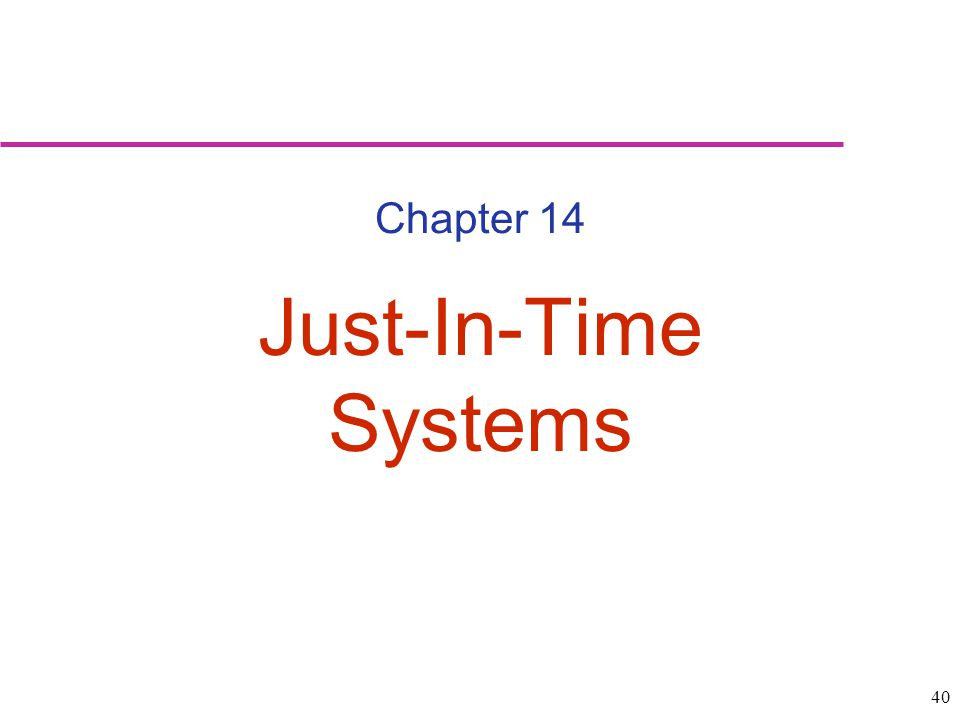 40 Chapter 14 Just-In-Time Systems