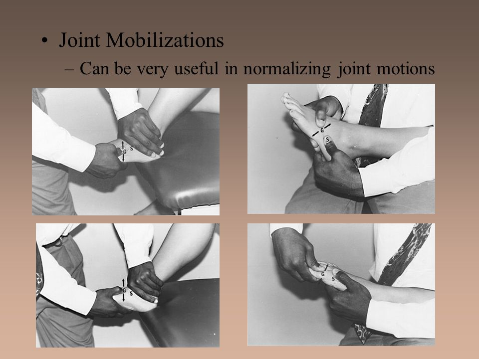 Joint Mobilizations –Can be very useful in normalizing joint motions