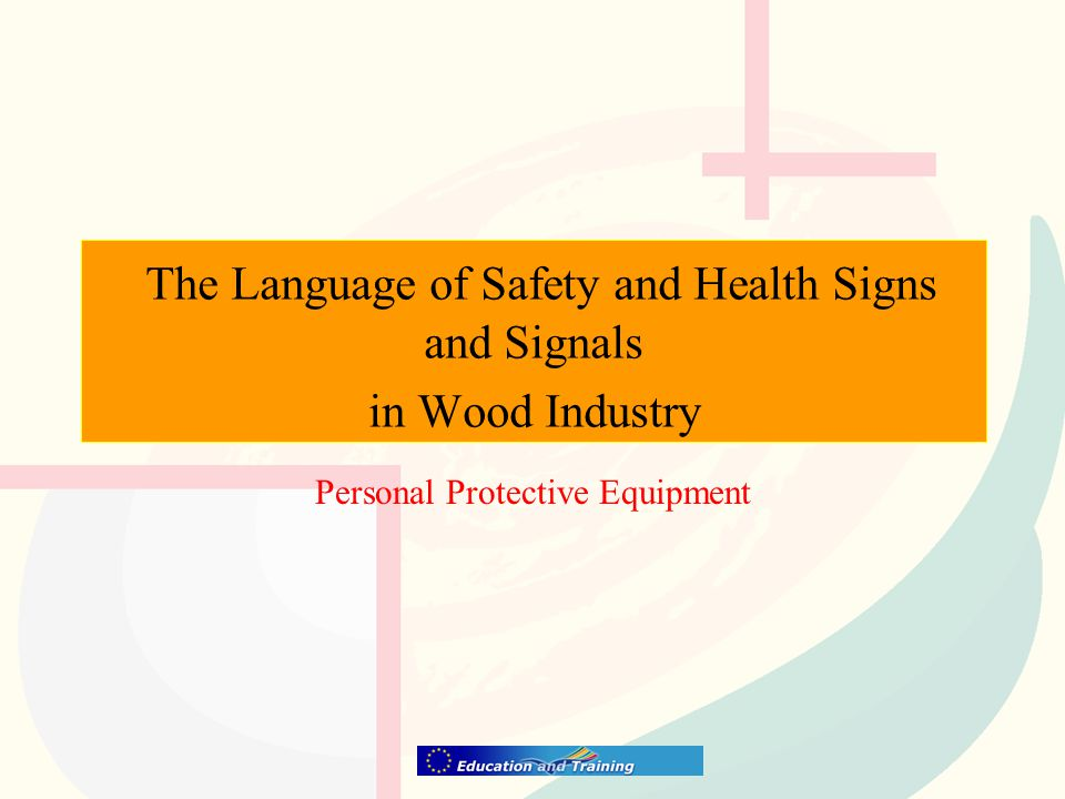 The Language of Safety and Health Signs and Signals in Wood Industry Personal Protective Equipment