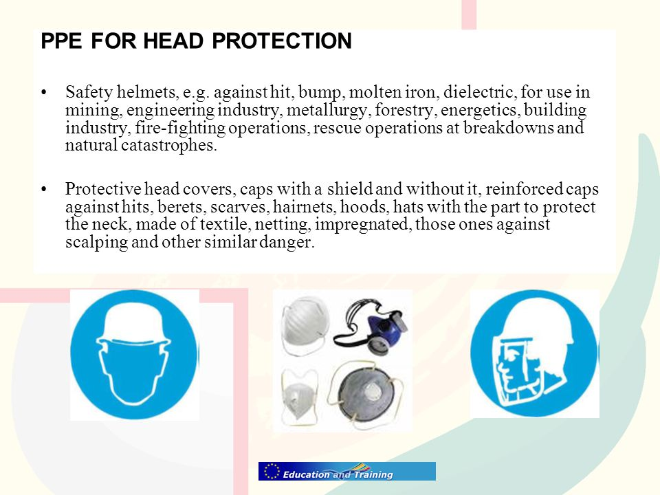 PPE FOR HEAD PROTECTION Safety helmets, e.g. against hit, bump, molten iron, dielectric, for use in mining, engineering industry, metallurgy, forestry