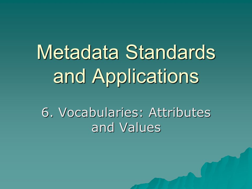 Metadata Standards & Applications 52 NSDL RegistryProperty Vocabulary List