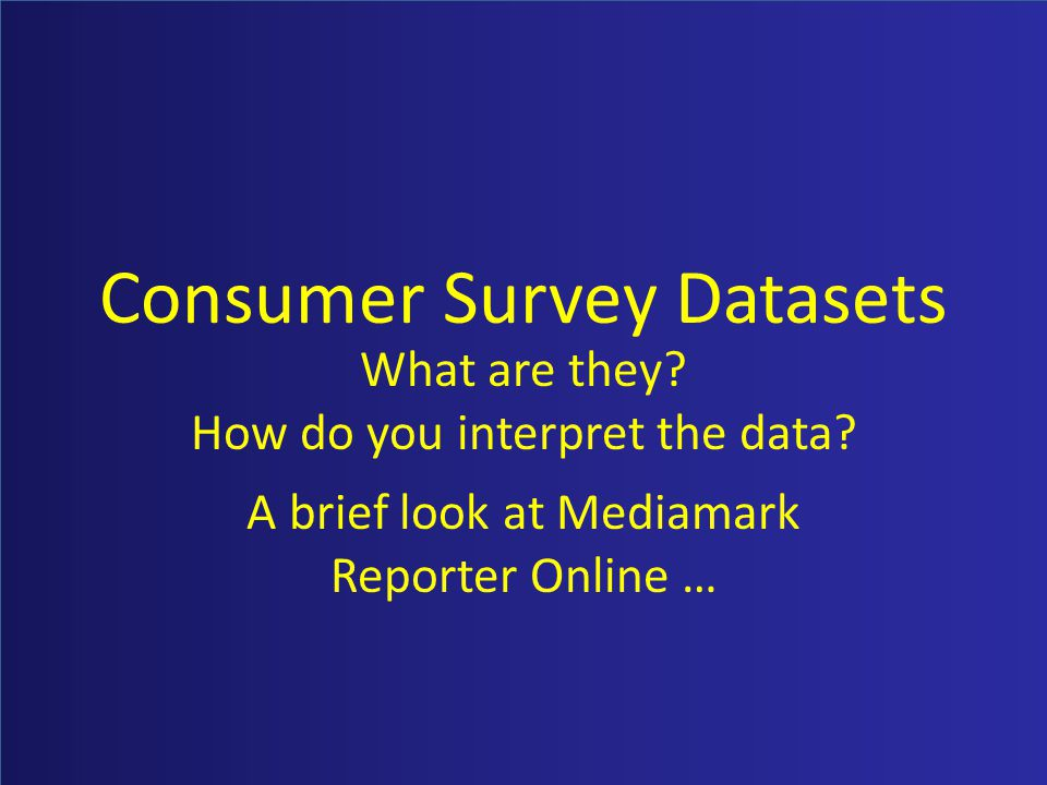 Consumer Survey Datasets What are they. How do you interpret the data.