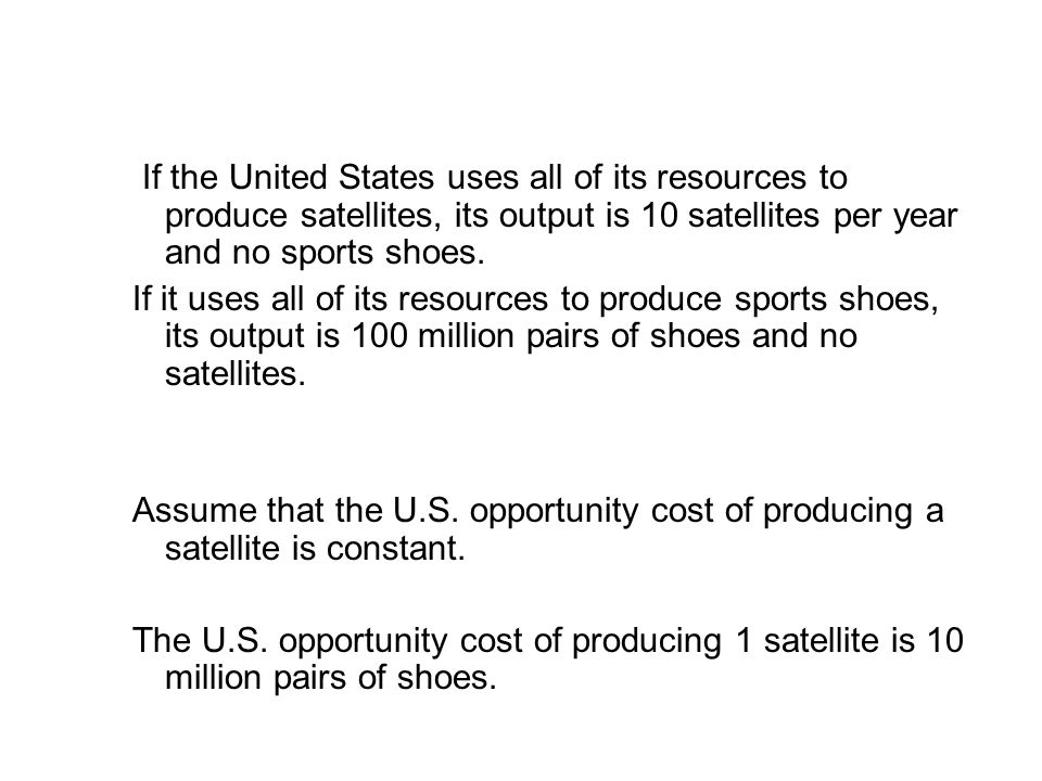 19.2 THE GAINS FROM TRADE If the United States uses all of its resources to produce satellites, its output is 10 satellites per year and no sports sho