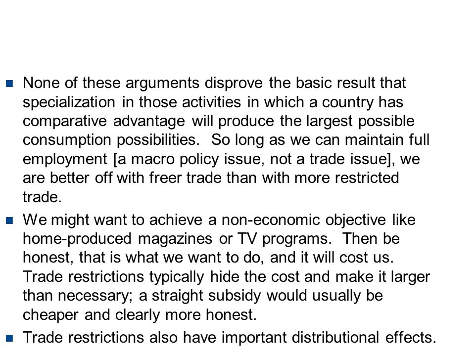 Why flawed? n None of these arguments disprove the basic result that specialization in those activities in which a country has comparative advantage w