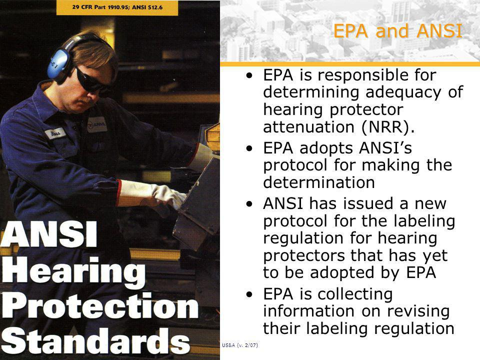 EPA and ANSI EPA is responsible for determining adequacy of hearing protector attenuation (NRR).