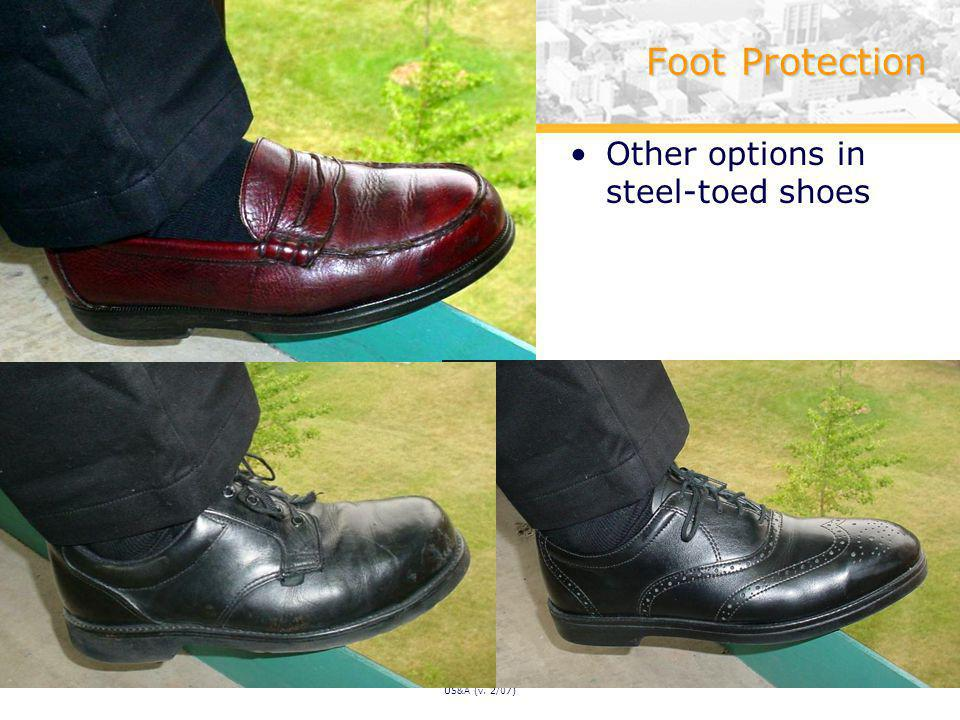 US&A (v. 2/07) Foot Protection Other options in steel-toed shoes