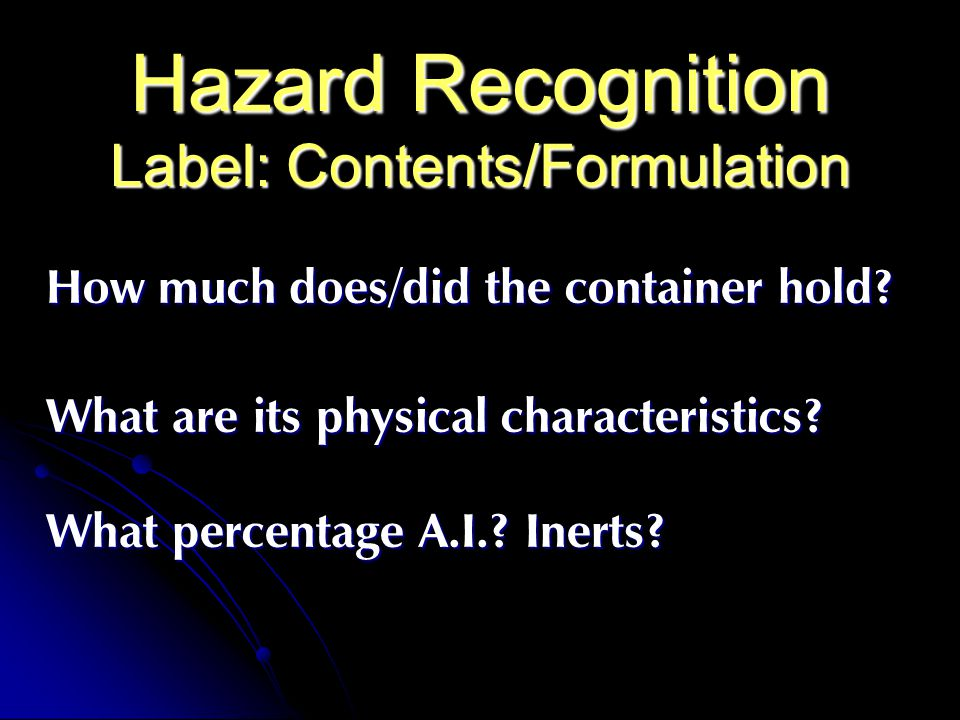 Hazard Recognition Label: Contents/Formulation How much does/did the container hold.