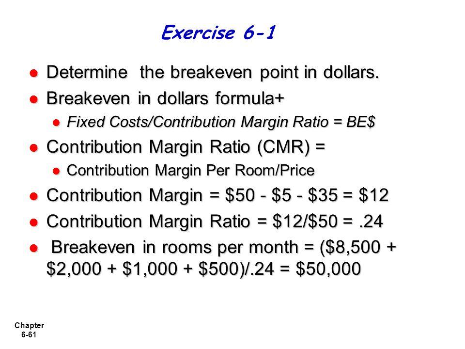 Chapter 6-61 Determine the breakeven point in dollars.