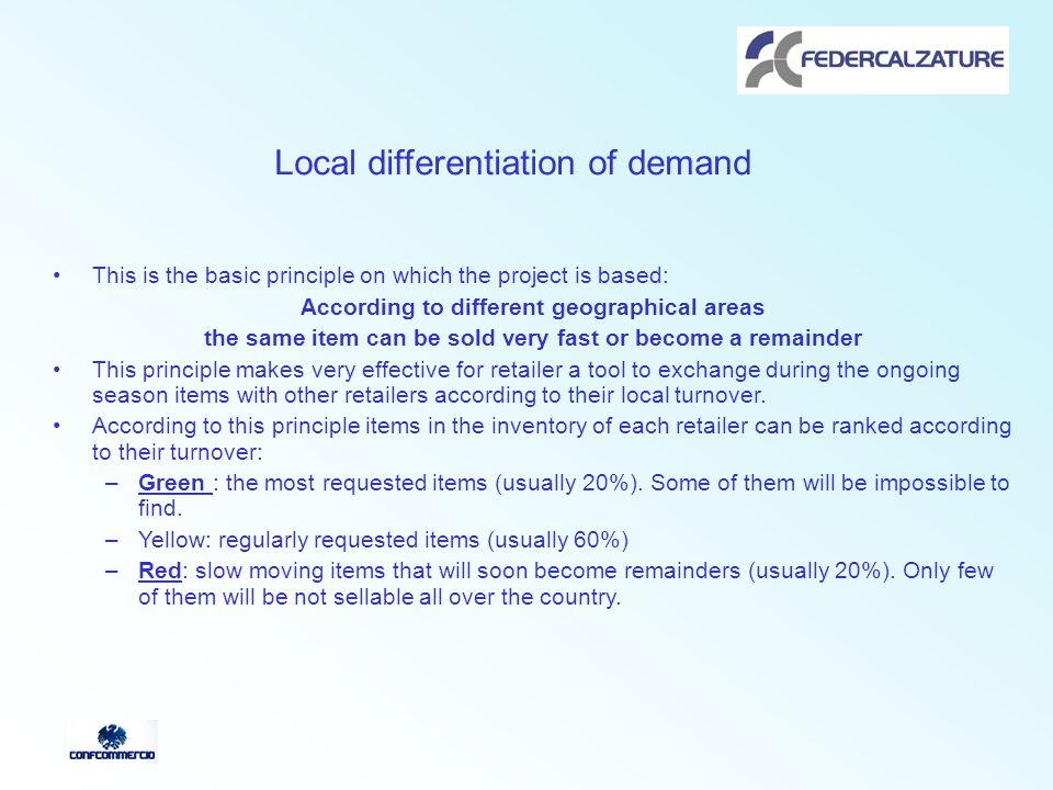 Local differentiation of demand This principle states that according to different geographical areas there would be items that for a retailer have a red ranking while for another have a green ranking.