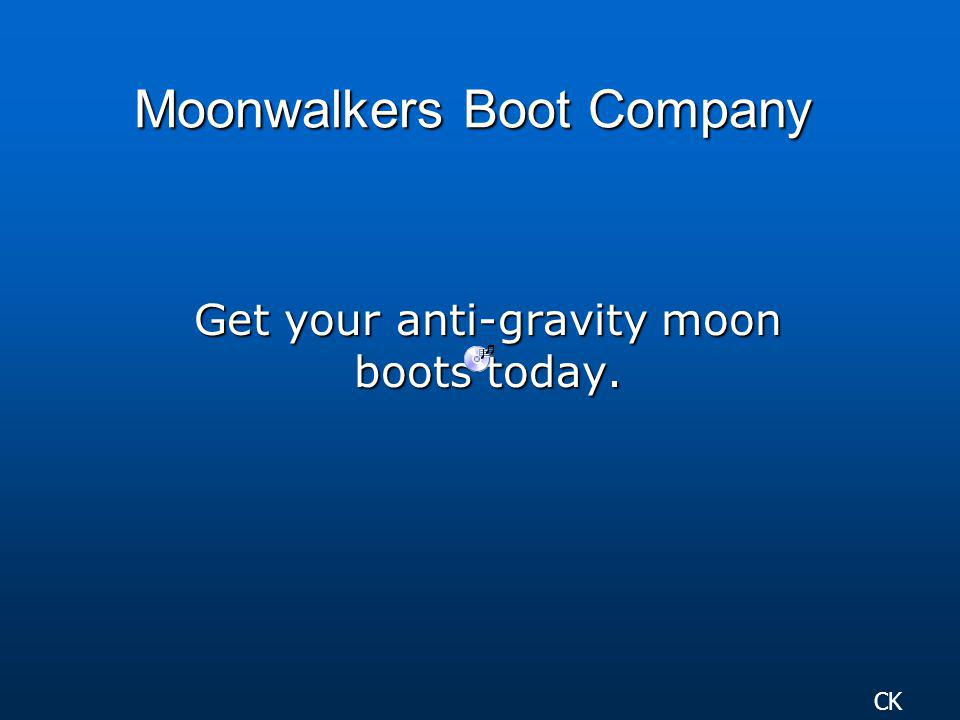Moonwalkers Boot Company Get your anti-gravity moon boots today. CK