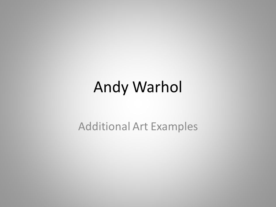 Andy Warhol Additional Art Examples