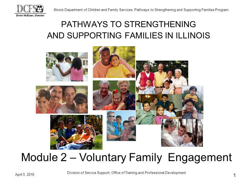 Illinois Department of Children and Family Services, Pathways to Strengthening and Supporting Families Program Objectives Demonstrate authenticity in your role as a DR Specialist or SSF Worker.