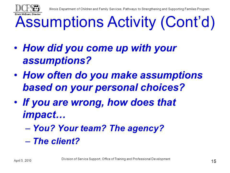Illinois Department of Children and Family Services, Pathways to Strengthening and Supporting Families Program Assumptions Activity (Contd) How did yo