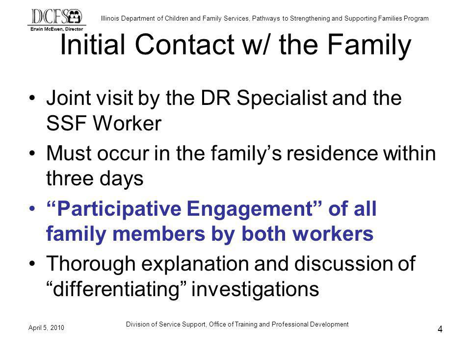 Illinois Department of Children and Family Services, Pathways to Strengthening and Supporting Families Program Initial Contact w/ the Family Joint vis