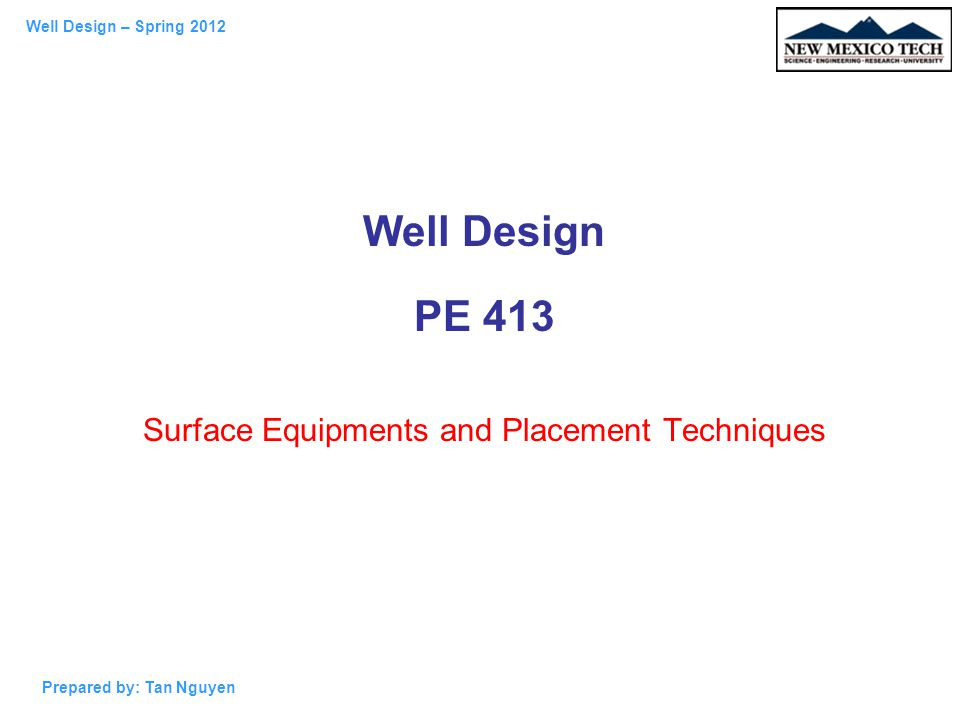 Well Design – Spring 2012 Prepared by: Tan Nguyen Primary Cementing Techniques Production Casing The production casing is the last full string of pipe set in the well, and extends to the surface.