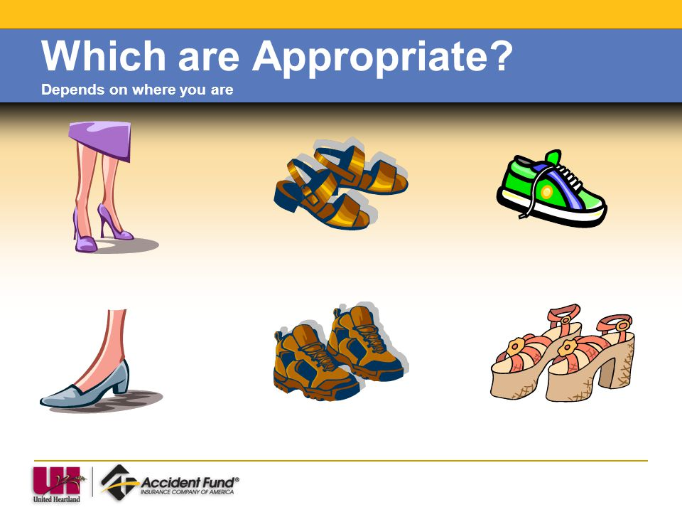 Which are Appropriate? Depends on where you are