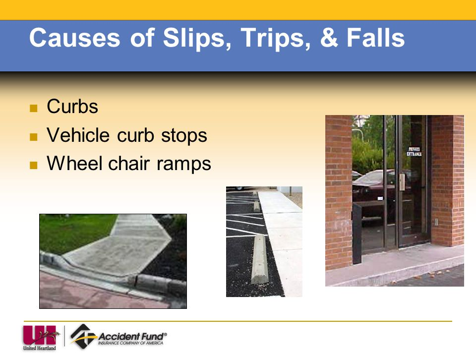 Causes of Slips, Trips, & Falls Snow & Ice build up