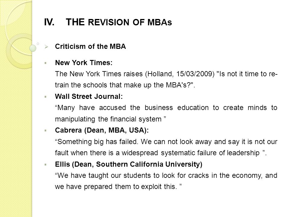 Criticism of the MBA New York Times: The New York Times raises (Holland, 15/03/2009) Is not it time to re- train the schools that make up the MBA s .