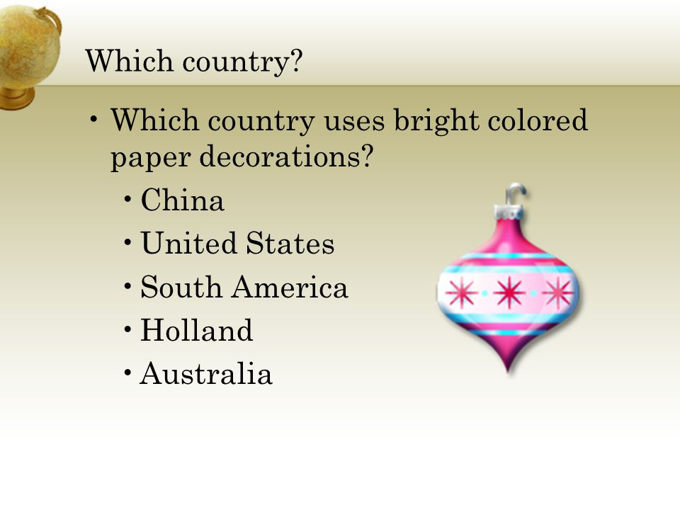 Which country? Which country uses bright colored paper decorations? China United States South America Holland Australia