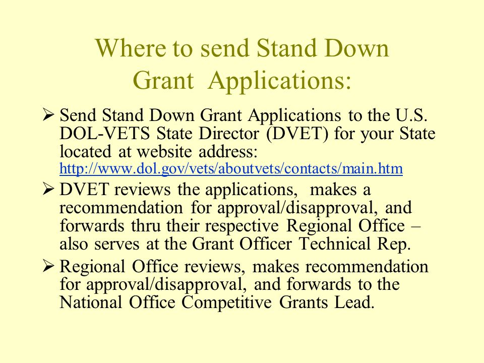 Where to send Stand Down Grant Applications: Send Stand Down Grant Applications to the U.S.