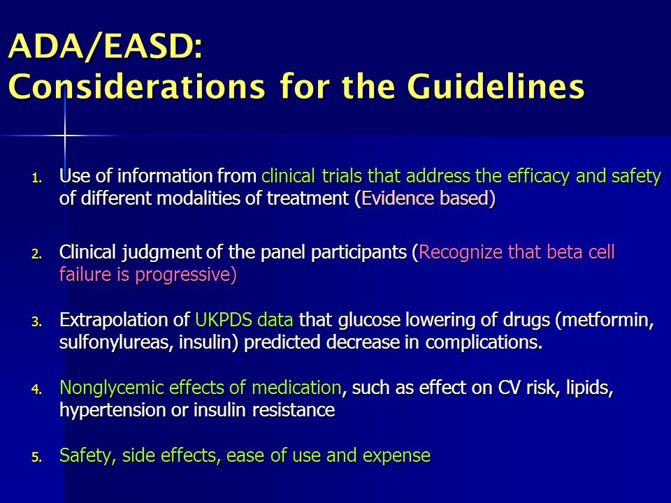 ADA/EASD: Considerations for the Guidelines 1. Use of information from clinical trials that address the efficacy and safety of different modalities of