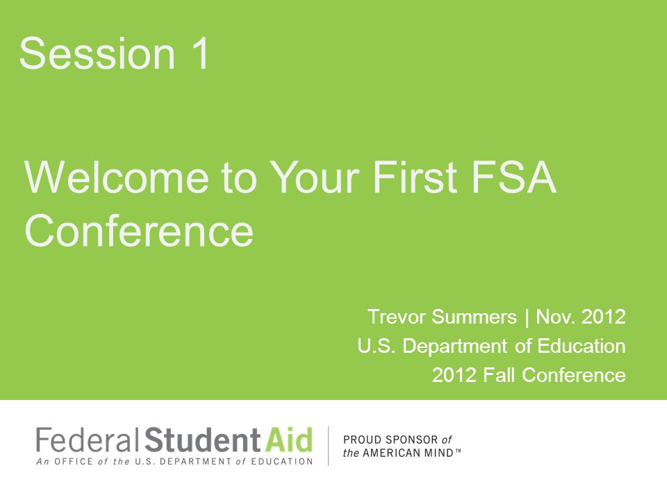 Welcome to the FSA Conference 46+ breakout session topics, most offered multiple times 9 breakout time slots today 11 breakout time slots Wednesday and Thursday 2 breakout time slots Friday 2 General Sessions - Tuesday (today) and Friday 4 Birds of a Feather sessions We are expecting over 5,000 participants.