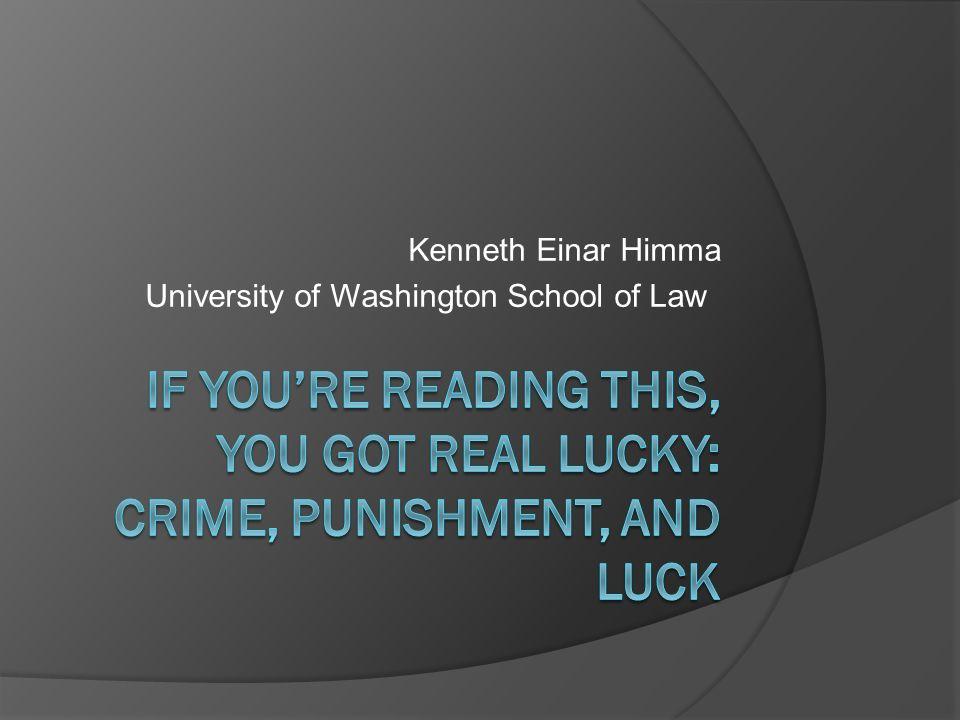 Kenneth Einar Himma University of Washington School of Law