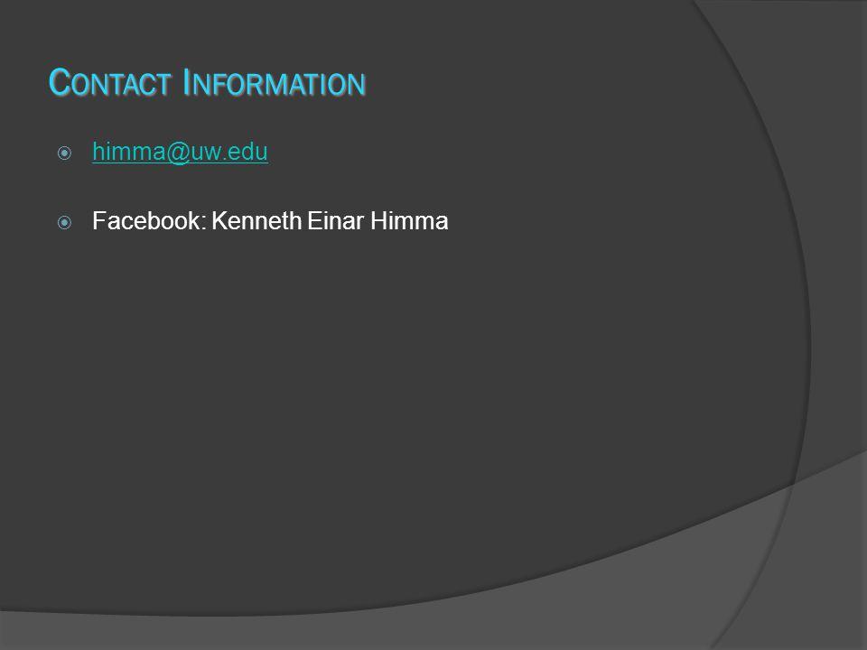 C ONTACT I NFORMATION himma@uw.edu Facebook: Kenneth Einar Himma