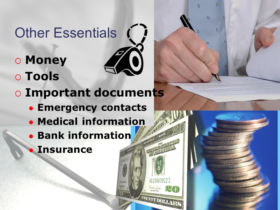 Other Essentials Money Tools Important documents Emergency contacts Medical information Bank information Insurance