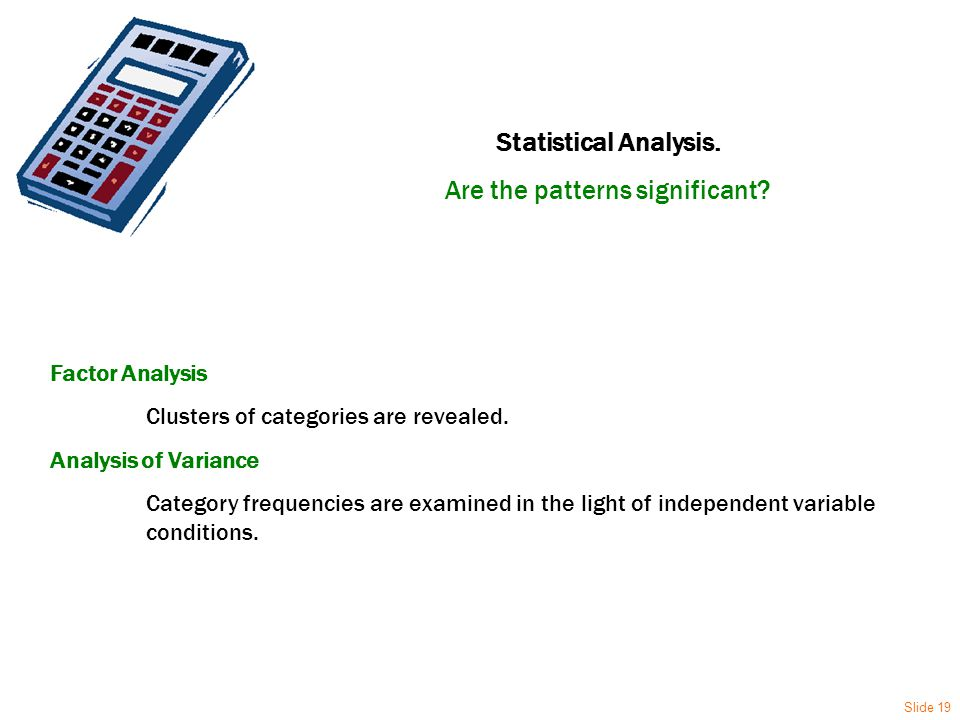 Statistical Analysis. Are the patterns significant.