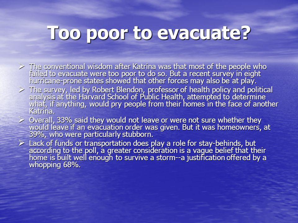 Too poor to evacuate.