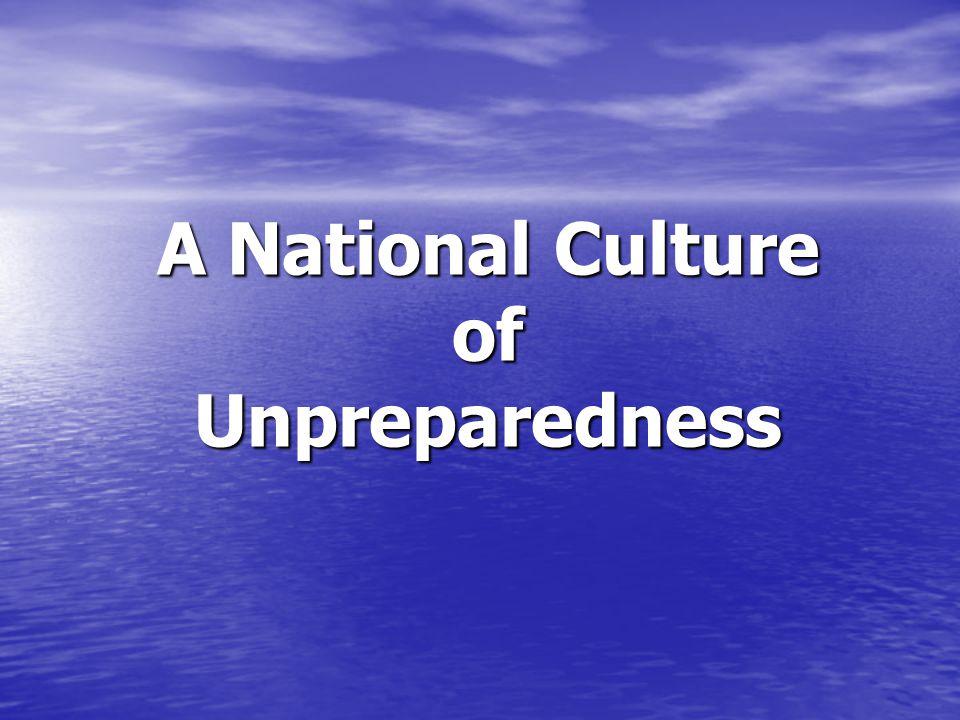A National Culture of Unpreparedness