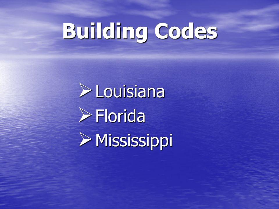 Building Codes Louisiana Louisiana Florida Florida Mississippi Mississippi