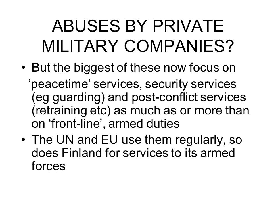 ABUSES BY PRIVATE MILITARY COMPANIES.