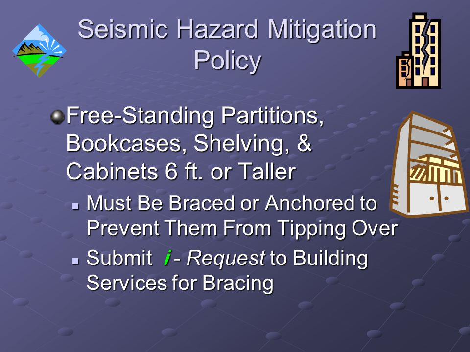 Seismic Hazard Mitigation Policy Free-Standing Partitions, Bookcases, Shelving, & Cabinets 6 ft.