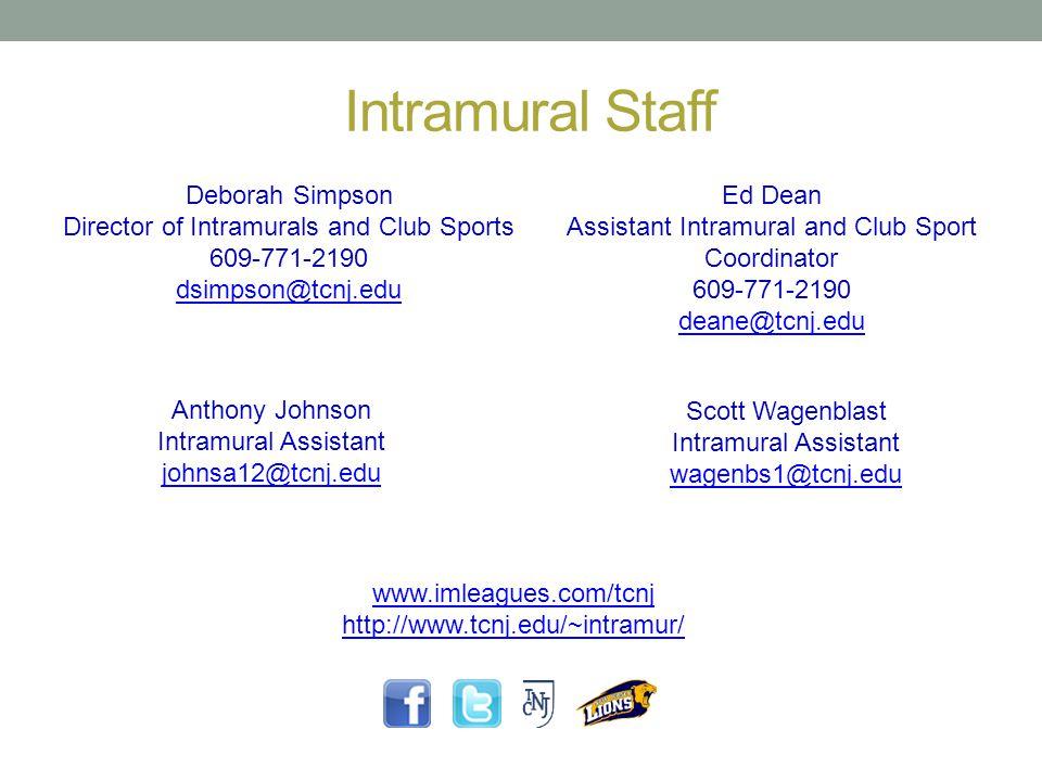 Intramural Staff Deborah Simpson Director of Intramurals and Club Sports 609-771-2190 dsimpson@tcnj.edu Ed Dean Assistant Intramural and Club Sport Co