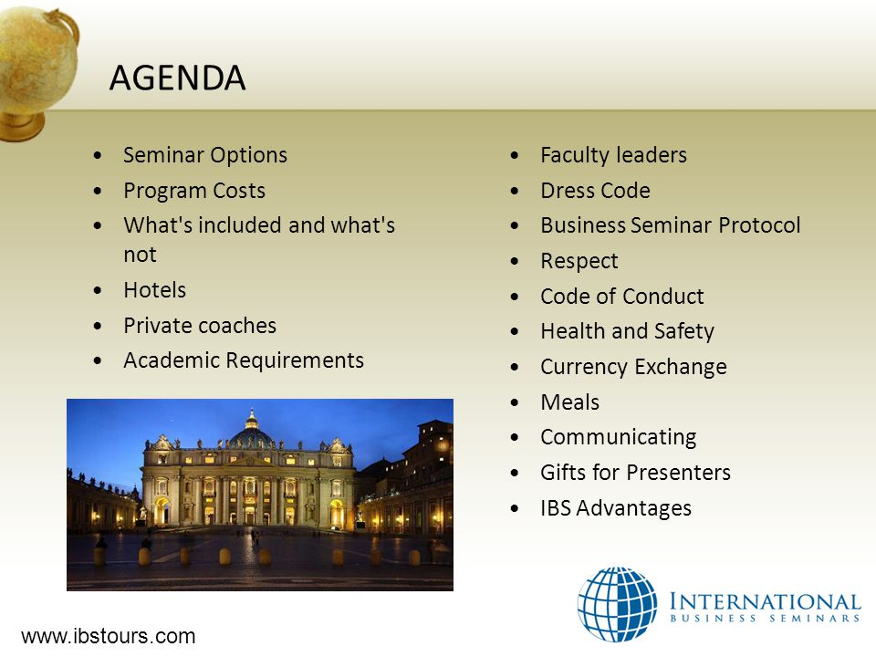 www.ibstours.com Business Seminar Protocol Professional Dress Take notes and engage the Presenter