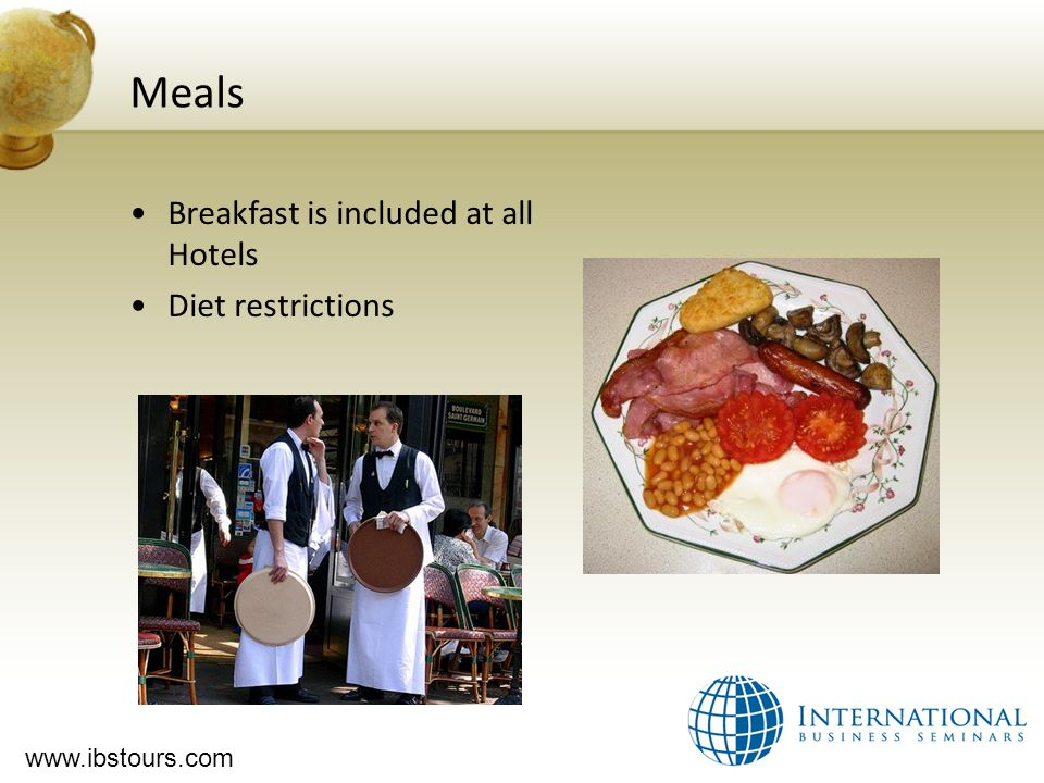 www.ibstours.com Meals Breakfast is included at all Hotels Diet restrictions