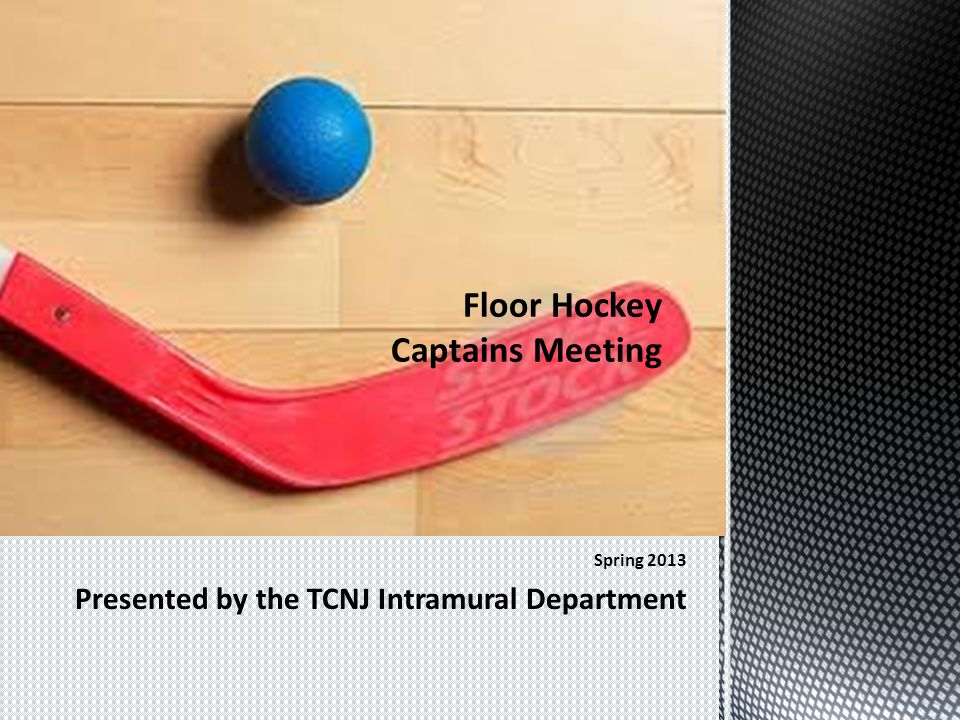 Spring 2013 Presented by the TCNJ Intramural Department