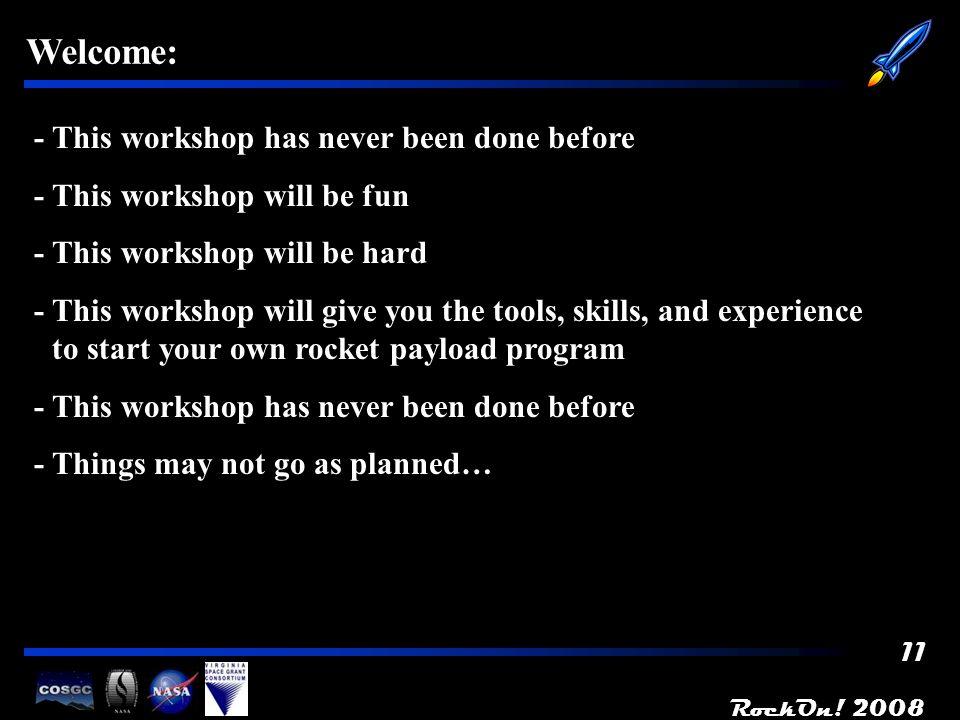 RockOn! 2008 12 RockOn! 2008 Workshop Goals and Overview