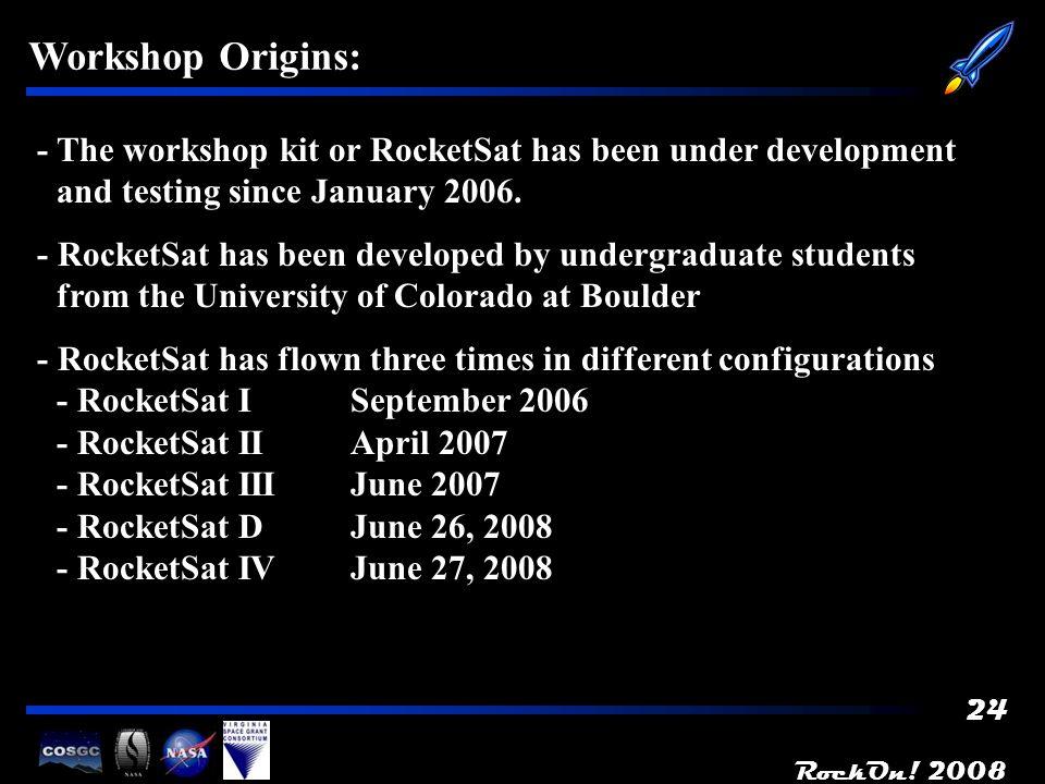 RockOn.2008 25 RocketSat I: Objectives: 1. Easily reproducible payload design (COTS) 2.