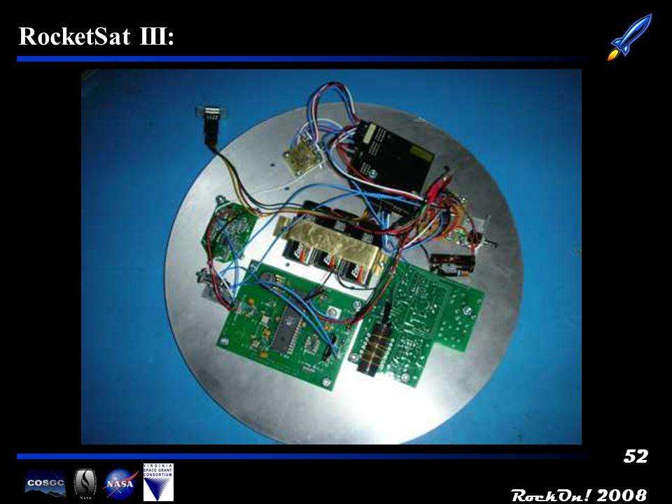 RockOn.2008 53 RocketSat D: RocketSat D (for Donut) Objectives 1.