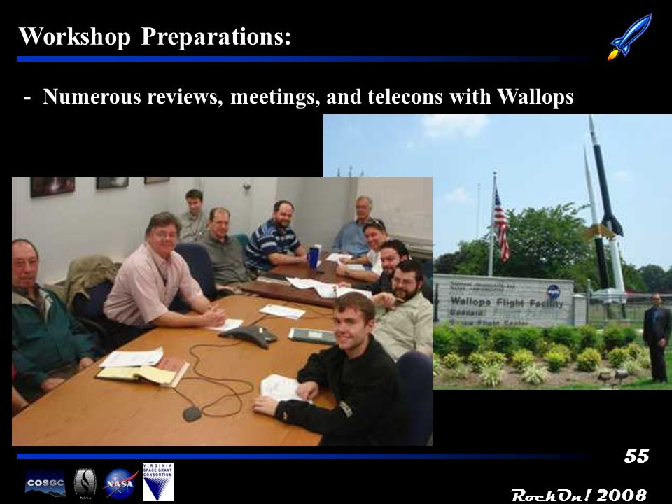 RockOn! Workshop Preparations: - Numerous reviews, meetings, and telecons with Wallops