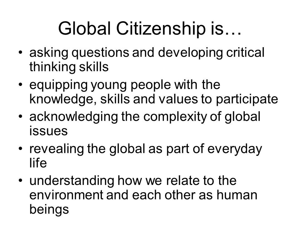 3 approaches in supporting schools as they integrate and embed Global Citizenship 1.Through cross-curricula work, e.g.