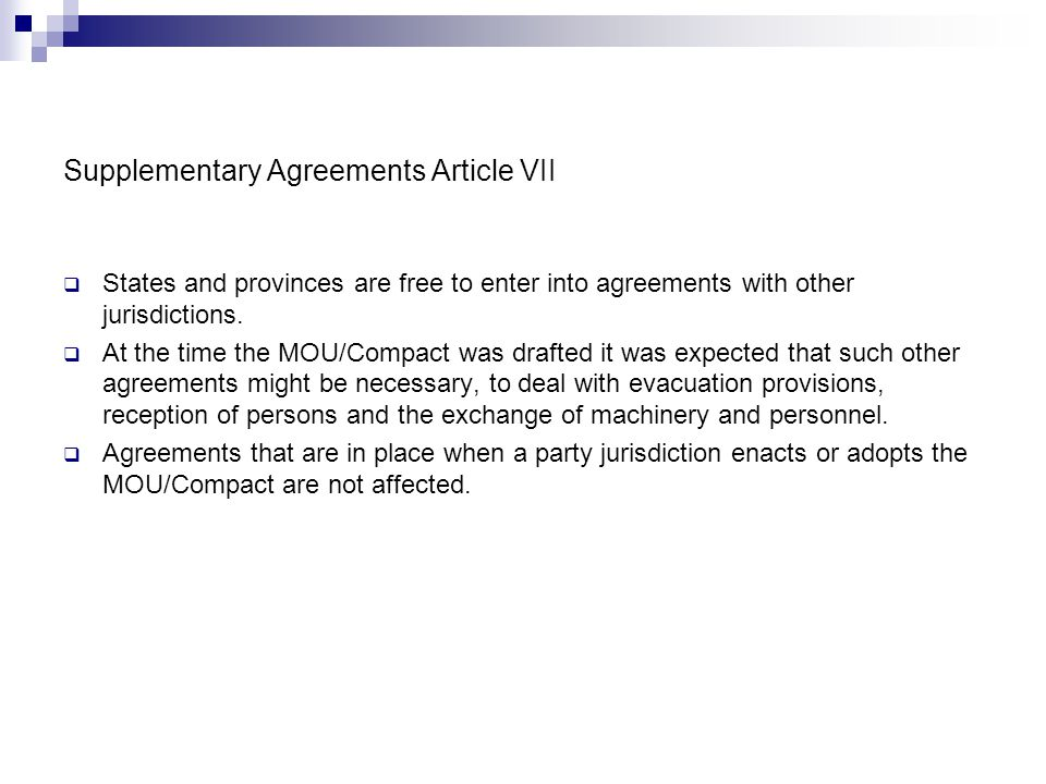 Supplementary Agreements Article VII States and provinces are free to enter into agreements with other jurisdictions. At the time the MOU/Compact was