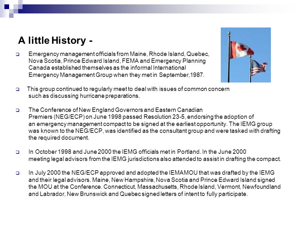 A little History - Emergency management officials from Maine, Rhode Island, Quebec, Nova Scotia, Prince Edward Island, FEMA and Emergency Planning Can
