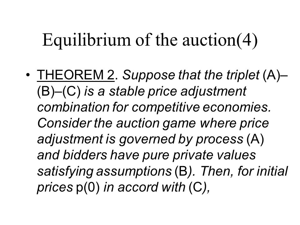 Equilibrium of the auction(4) THEOREM 2.